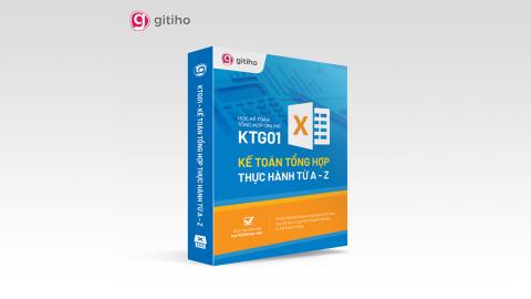 KTG01 - Kế toán tổng hợp từ A - Z - Ai cũng có thể trở thành kế toán tổng hợp trong 14 giờ