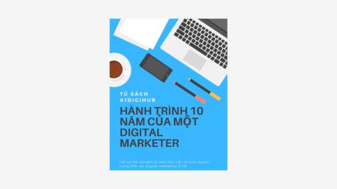 Ebook Full stack marketing - Hành trình 10 năm của một Full stack digital marketer