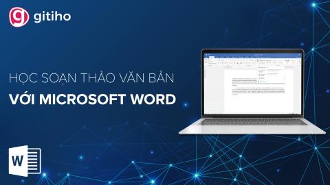 WOG01 - Tuyệt đỉnh Microsoft Word - Chuyên gia soạn thảo văn bản