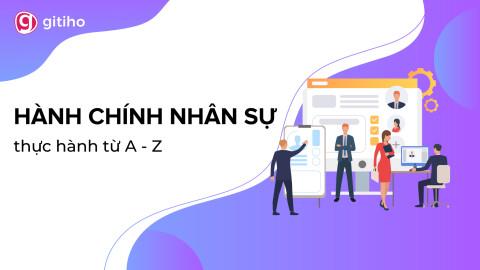 HCNSG01 - Trọn bộ kiến thức và kỹ năng công việc Hành chính nhân sự