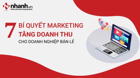 7 bí quyết marketing bùng nổ doanh thu cho doanh nghiệp bán lẻ