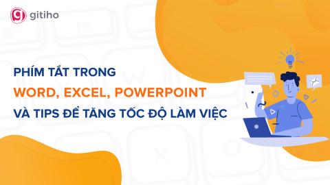 Phím tắt trong Word, Excel, Power Point và Tips để tăng tốc độ làm việc