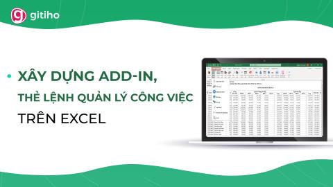 EXG06 - Xây dựng add-in, thẻ lệnh quản lý công việc trên Excel
