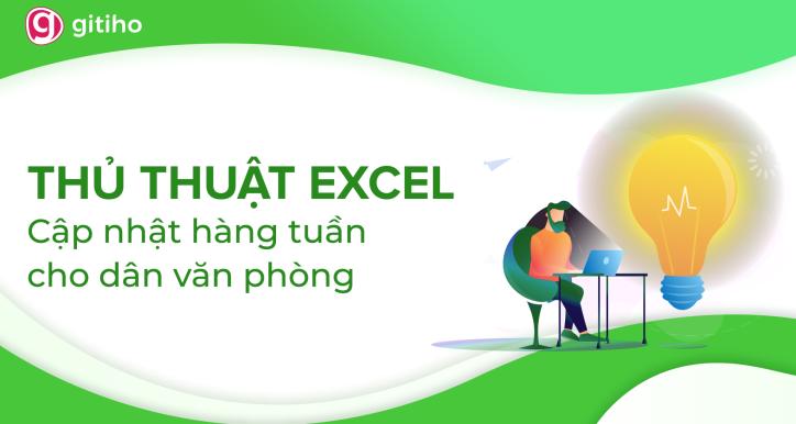 EXG02 - Thủ thuật Excel cập nhật hàng tuần cho dân văn phòng