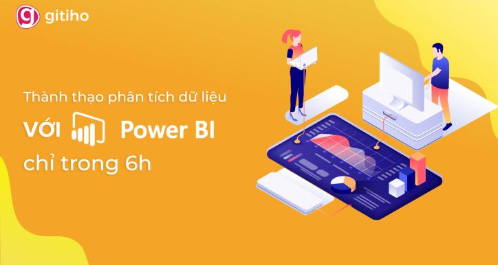 PBIG01 - Thành thạo Microsoft PowerBI để Trực quan hóa và Phân tích dữ liệu