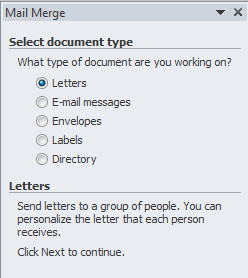The Mail Merge pane can walk you through the merge process step-by-step.